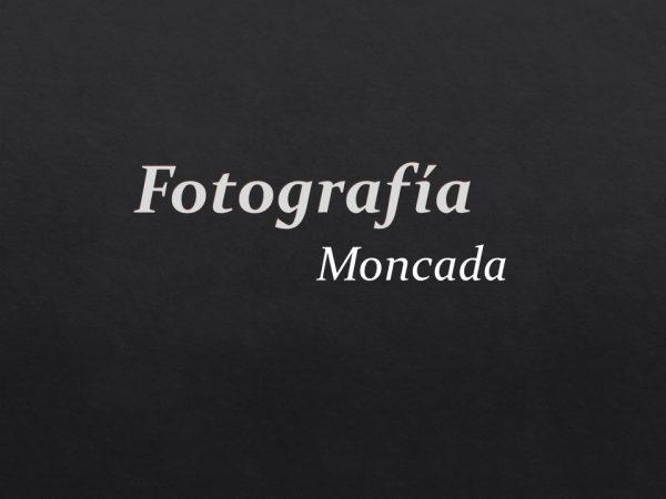 Fotografia Moncada